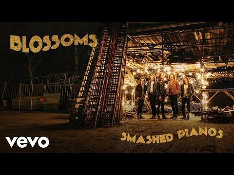 Blossoms – Smashed Pianos