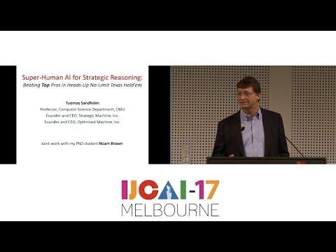 Super-Human AI for Strategic Reasoning - Tuomas Sandholm - IJCAI17 Invited Talk (HD)