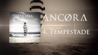 """Ancora - """"Tempestade (Dentro de Mim)"""" EP Mar Aberto"""