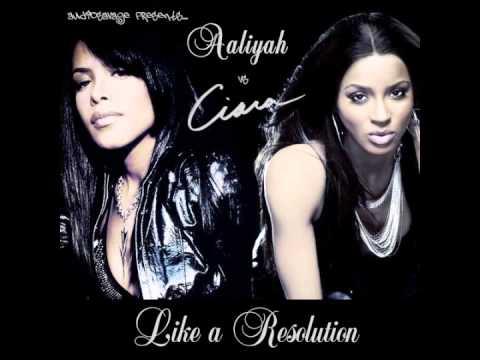 Aaliyah vs Ciara  Like a Resolution AudioSavage Mashup