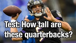 Test: How tall are these NFL quarterbacks?
