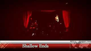 "Shallow Ends ""Cry To No One"" (live)"