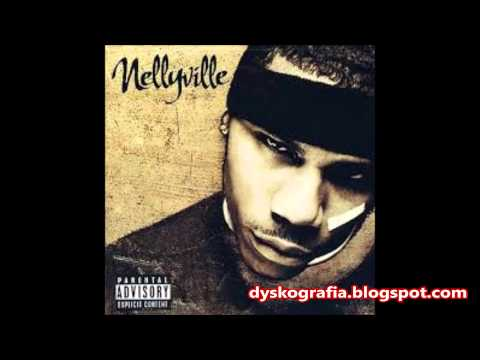 Nelly - Say Now   NELLYVILLE