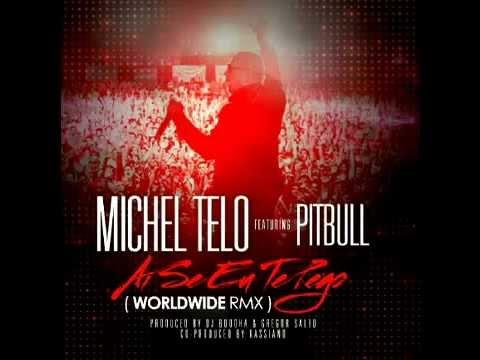Michel Teló Ft. Pitbull - Ai Se Eu Te Pego {OFFICIAL VIDEO}
