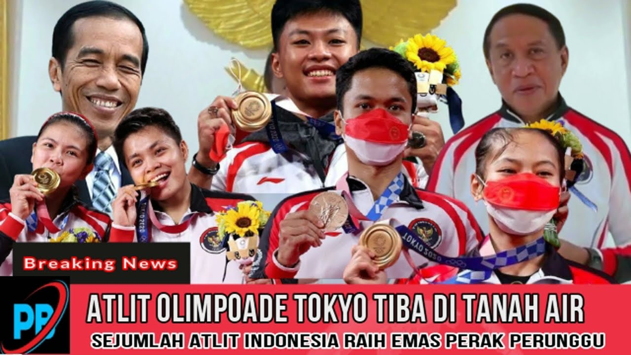 BERITA GEMBIRA~ PRESIDEN dan MENPORA Sambutan Atlet Olimpiade Tokyo BONUS Yang Diberikan FANTASTIS
