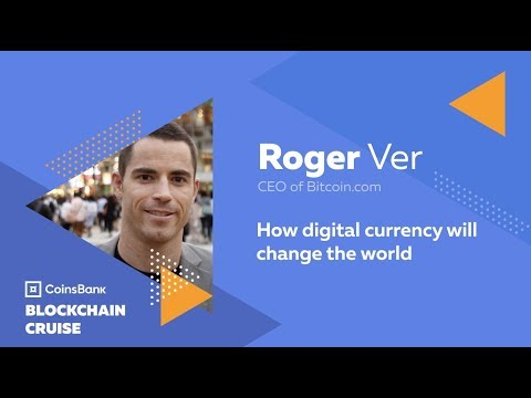 Roger Ver: How digital currency will change the world - Blockchain Cruise 2018