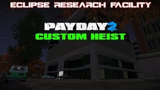 PAYDAY 2 - Eclipse Research Facility [Custom Heist Gameplay]
