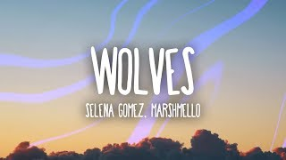 Video Selena Gomez, Marshmello - Wolves (Lyrics) download MP3, 3GP, MP4, WEBM, AVI, FLV April 2018