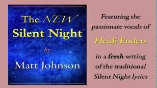 The NEW Silent Night - by Matt Johnson
