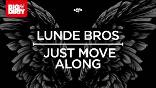 Lunde Bros - Just Move Along (Original Mix) [Big & Dirty Recordings]