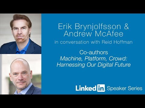 LinkedIn Speaker Series:  Erik Brynjolfsson, Andrew McAfee, and Reid Hoffman