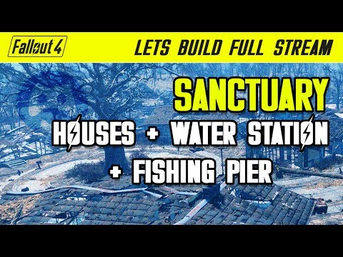 Fallout 4 ✦ Lets Build ✦ Sanctuary - Houses + Water Station + Fishing Pier [Full Stream]