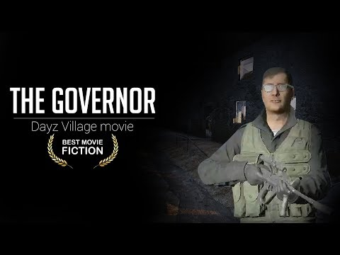 """Syl: """"The Governor"""" - The Movie - DayZ Standalone (The Village)"""