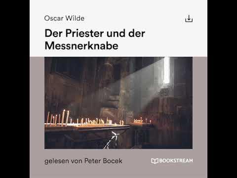 Der Priester Und Der Messnerknabe  – Oscar Wilde (Erzählung Klassiker - Komplettes Hörbuch)