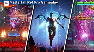 Matterfall PS4 Pro Gameplay