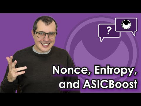 Bitcoin Q&A: Nonce, Entropy, and ASICBoost