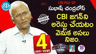 CBI Rtd SP Subhash Chandra Bose Exclusive Interview || Crime Diaries With Muralidhar #18