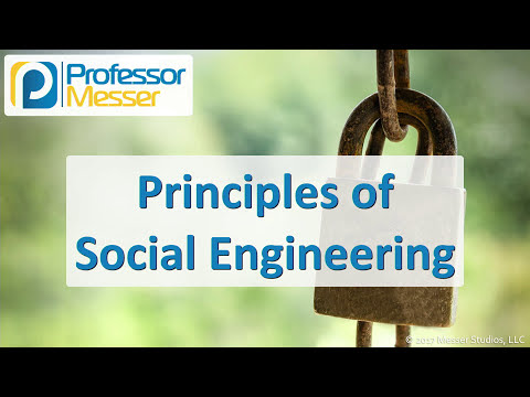 Principles of Social Engineering – CompTIA Security+ SY0-501 – 1.2