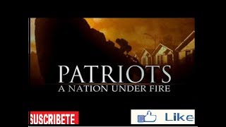 PATRIOTS A NATION UNDER FIRE:Mision (1/3)