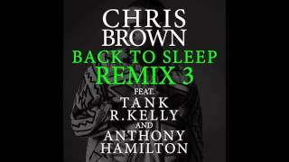 Chris Brown Back to Sleep (Remix III) [feat. Tank, R. Kelly & Anthony Hamilton]
