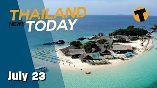 Thailand News Today | Sandbox tweak, 'filthy rich' visa, Chon Buri restrictions | July 23