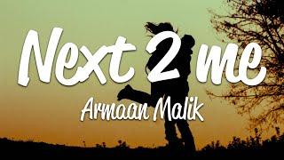 Armaan Malik - next 2 me (Lyrics)