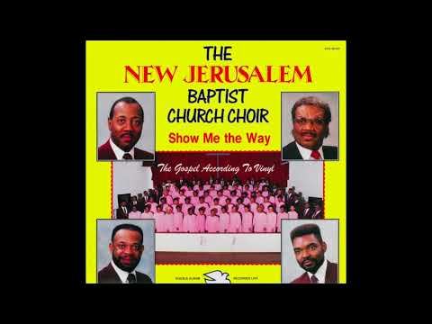 Show Me The Way (1987) - New Jerusalem Baptist Church Choir