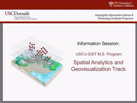 USC GIST Presents | Spatial Analytics and Geovisualization