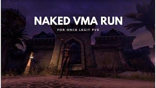ESO PVE - Naked VMA Run