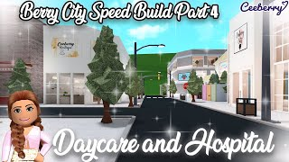Bloxburg | Hospital and Daycare Berry City | Town Speed Build Part  4