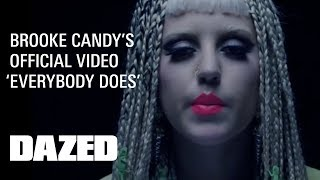 Смотреть клип Brooke Candy - Everybody Does