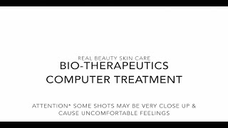 Real Beauty Skin Care: Bio-Therapeutics Computer Treatment