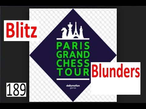 Blitz Blunders from the 2017 Paris Grand Chess Tour