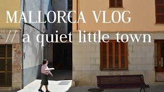 MALLORCA VLOG // a QuIeT LiTtLlE tOwN