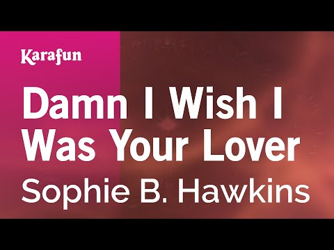 Karaoke Damn I Wish I Was Your Lover - Sophie B. Hawkins *