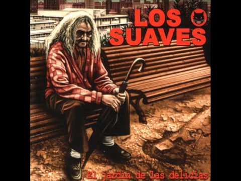 Los Suaves - El jardín de las delicias (Álbum completo)