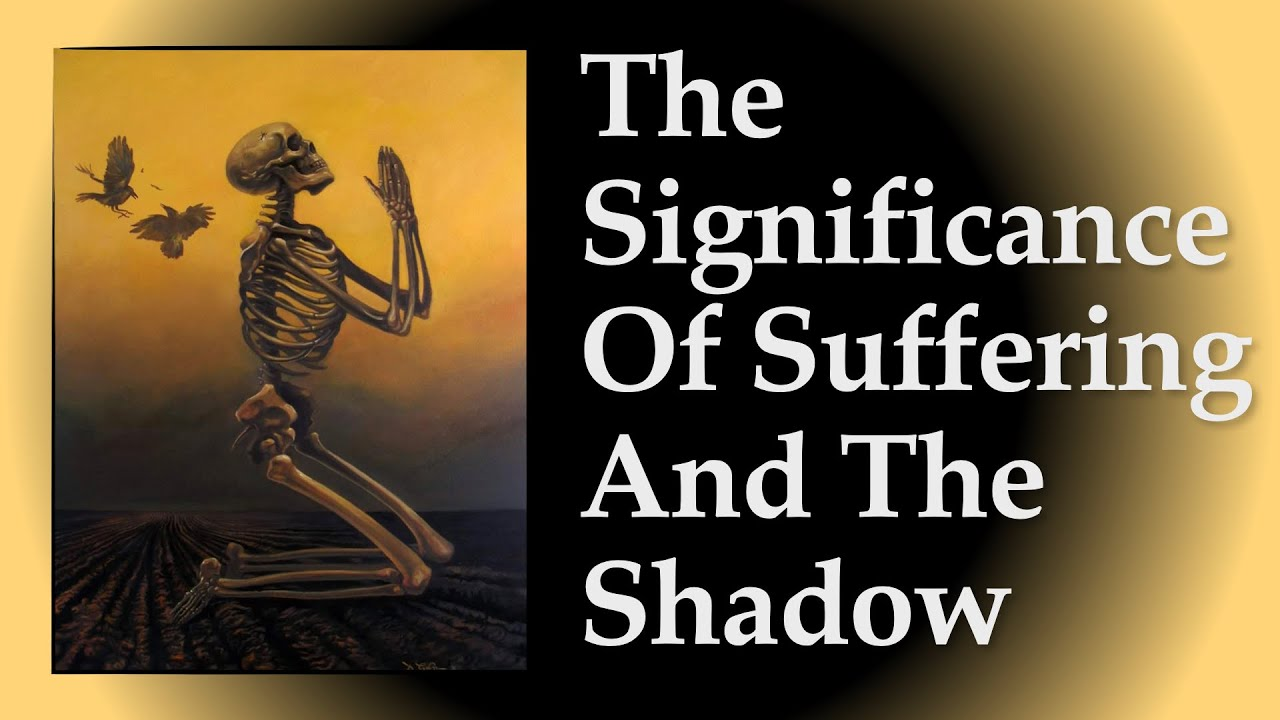 The Significance of Suffering and the Shadow