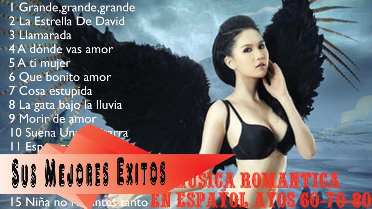 Musica Romantica En Espa 241 Ol A 241 Os 60 70 80 Lo Mejor De La Musica Romantica De Los 60 70 Y 80
