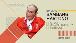 Bambang Hartono: Mau Jadi Pemimpin Tangguh? Main Bridge! | Bincang kumparan