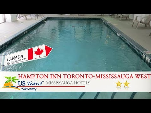 Hampton Inn Toronto-Mississauga West - Mississauga Hotels, Canada