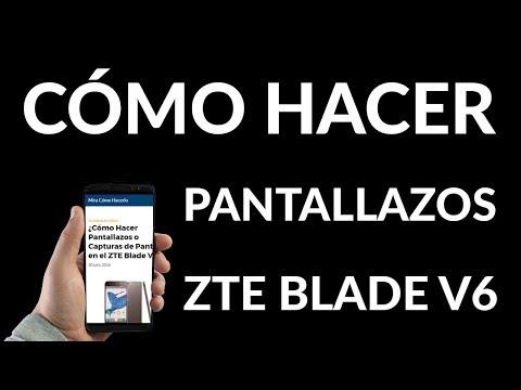 ¿Cómo Hacer Pantallazos o Capturas de Pantalla en el ZTE Blade V6?