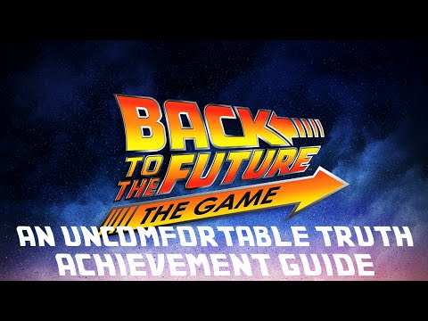 """Back to the Future: The Game - """"An Uncomfortable Truth"""" achievement/trophy guide"""
