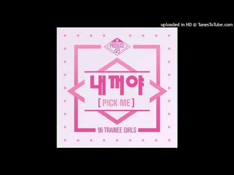 PRODUCE 48 - PICK ME (Korean Ver.) [Audio]