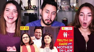 GIRLIYAPA'S MR & MRS E03 | TRUTH OR DARE W/ MOTHER-IN-LAW | Reaction!