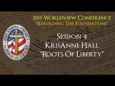 "KrisAnne Hall Session 4 ""Roots Of Liberty"""