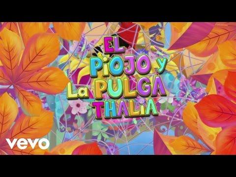Thalía - El Piojo y la Pulga