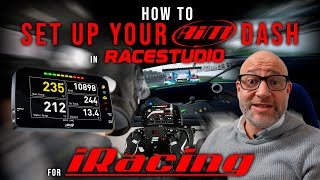 How to Set Up Aim Dash in Race Studio 3 for Use in iRacing Sim Racing software - Tutorial