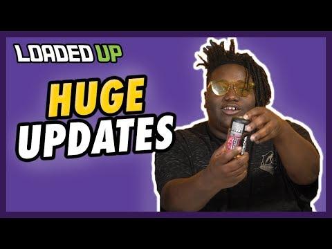 Major Loaded Up Updates!