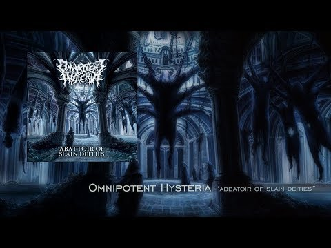"Omnipotent Hysteria ""Abattoir of Slain Deities"" Full Album"
