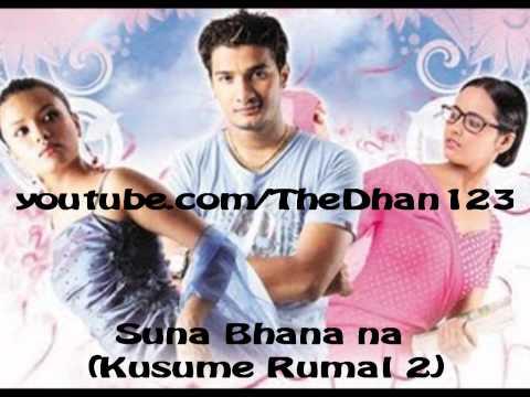 !♥ Suna Bhana Na ♥ !♥!(Kusume Rumal 2)♥ ! ♥ ! Nepali Movie ! ♥ !